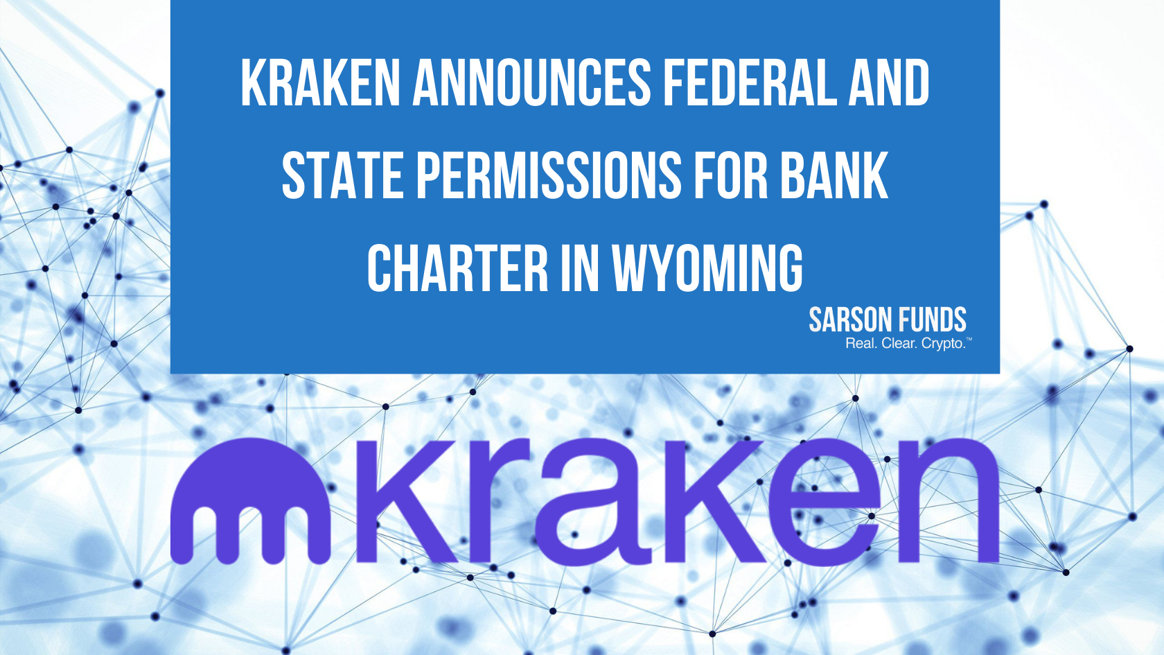 Sarson Funds: Kraken Becomes First Digital Asset Bank After Receiving Federal and State Charters