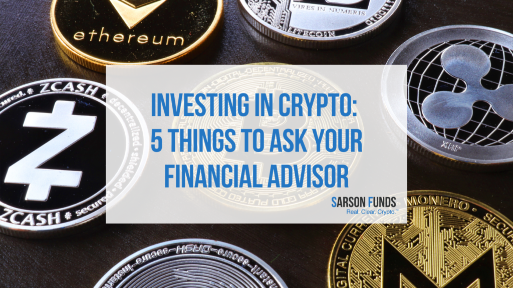 Sarson Funds: 5 things to ask your financial advisor- Cryptocurrency Advisors and Investors