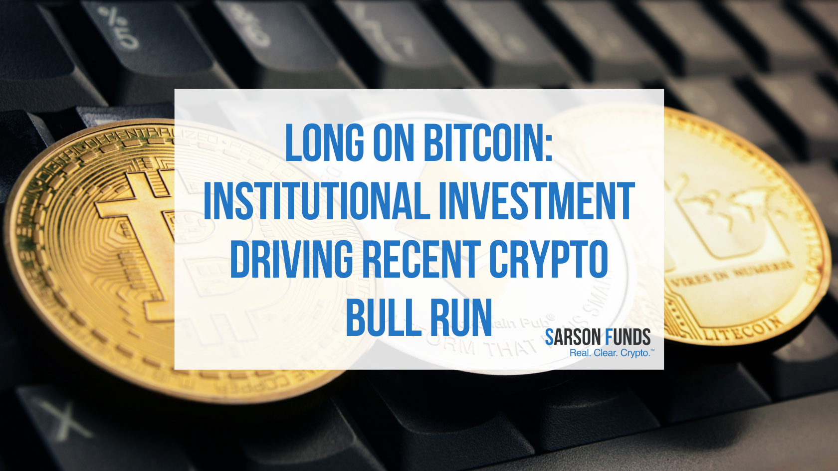 Institutions Driving Recent Crypto Bull Run