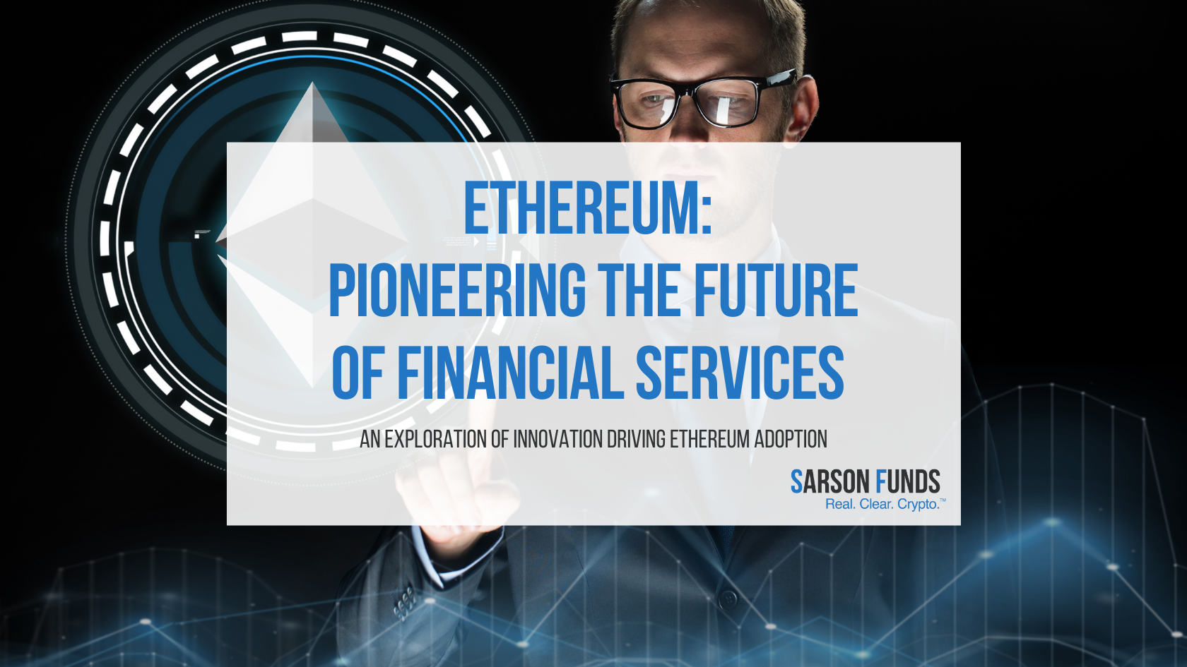 Ethereum: The Future of Financial Services