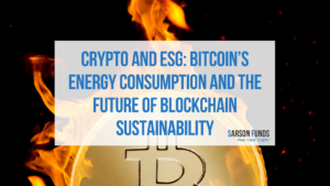 Crypto and Blockchain Sustainability Powers the future of ESG investing